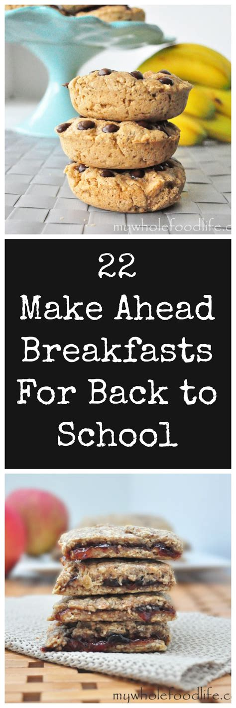 12 make ahead breakfasts for back to school mornings my whole food life
