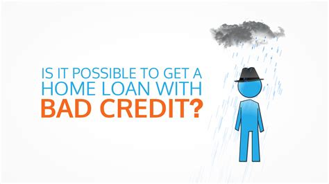 home loans for with bad credit bad credit home loans