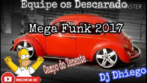 equipe os descarados mega funk 2017 equipe os descarados dj dhiego cwb youtube