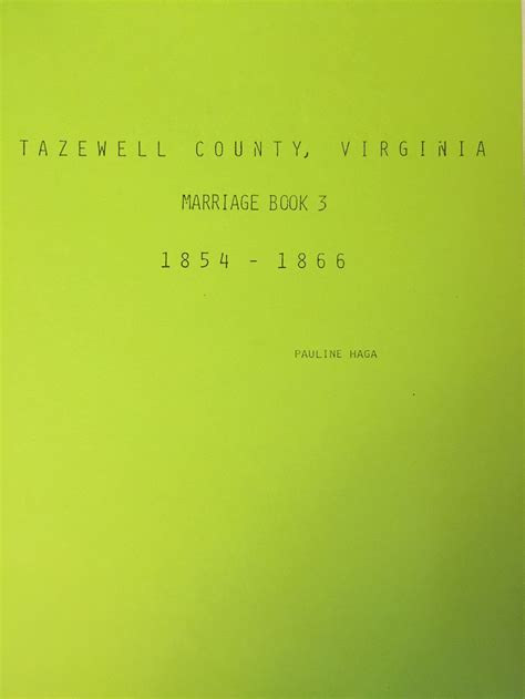 Tazewell County Marriage Records Tazewell County Virginia Marriage Book 1854 1866 Tazewell County Historical Society