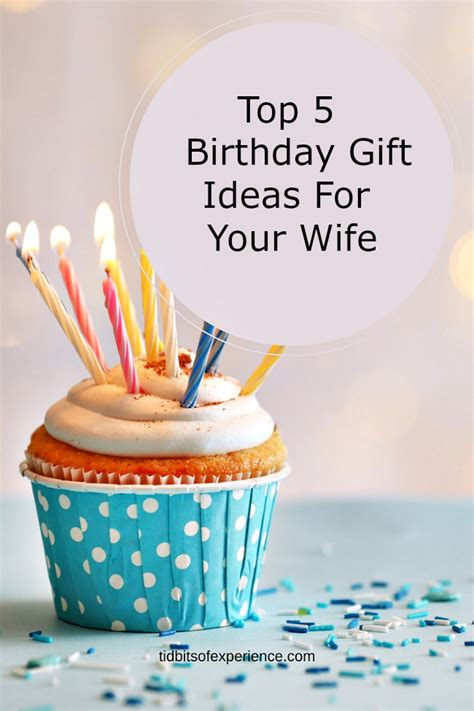 gift ideas for wife top 5 birthday gift ideas for your wife