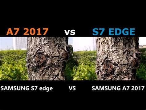 galaxy a7 2017 vs s7 edge !! camera test !! review youtube