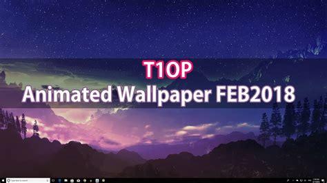 top  animated  wallpaper windows  february