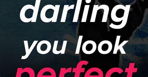ed sheeran you look perfect lyrics ed sheeran perfect lyrics and quotes baby i m dancing