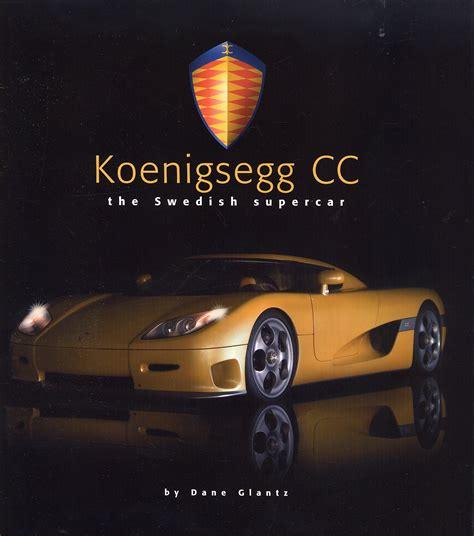 Koenigsegg Book Book Koenigsegg Cc The Swedish Supercar Of Glantz Dane