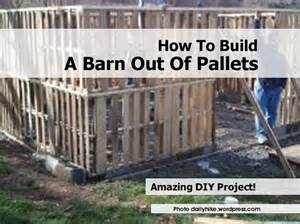 how to build barn how to build a barn out of pallets