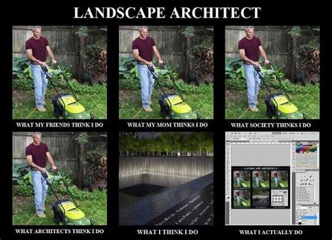 what do landscapers do image 257312 what people think i do what i really