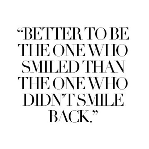 better smile better to be the one who smiled
