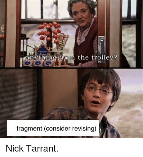Harry Potter Trolley Meme - anything from the trolley fragment consider revising nick