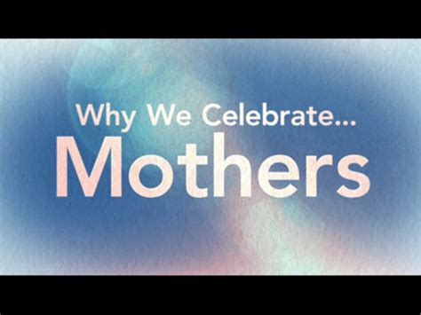 why we celebrate mothers collection steelehouse media group preaching today media