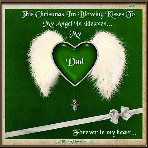 christmas im blowing kisses   dad  heaven missing  loved   heaven