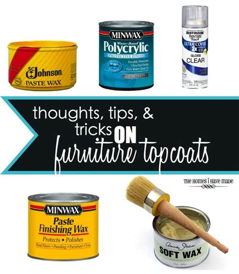 furniture tips and tricks thoughts tips and tricks on furniture topcoats topcoat