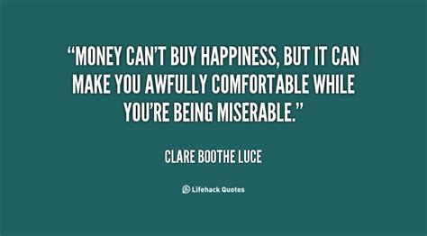 Make You Comfortable by Image Gallery Money Happiness Quotes