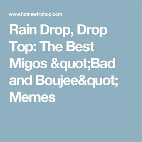 migos best instagram captions rain drop drop top the best migos quot bad and boujee quot memes