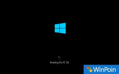 cara reset blackberry jadi seperti baru tutorial cara reset windows 10 jadi seperti baru winpoin