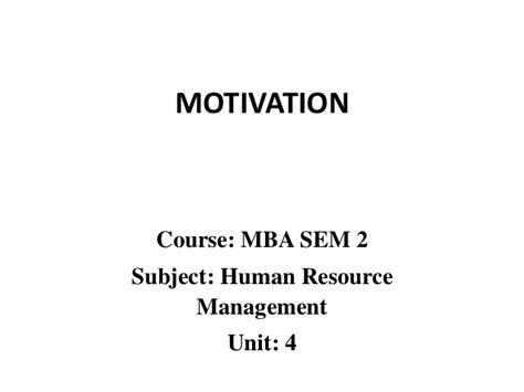 Motivation To Attend Mba by Mba Ii Hrm U 4 1 Motivation