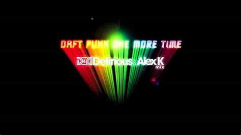 One More Time daft one more time delirious alex k mix