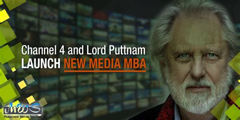 Media Mba Uk by Channel 4 And Lord Puttnam Launch New Media Mba