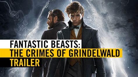 fantastic beasts the crimes of grindelwald trailer fantastic beasts the crimes of grindelwald 2018