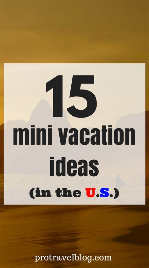 s day getaway ideas mini vacation ideas 15 best mini vacations in the u s