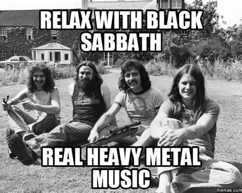 Black Sabbath Memes - relax with black sabbath real heavy metal music memes com