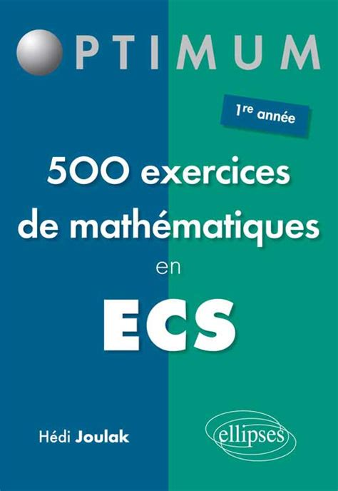formulaire maths ece 1re 234000019x 500 exercices de math 233 matiques en ecs 1re ann 233 e