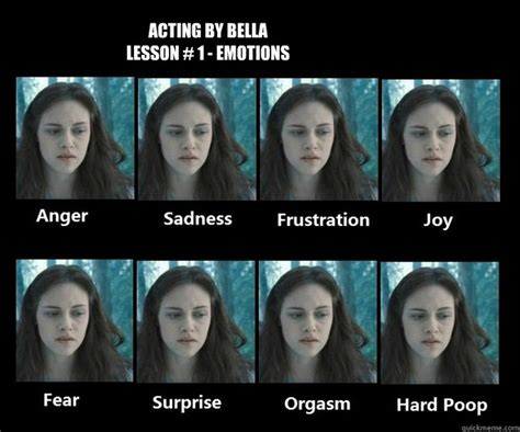 Acting Memes - acting by bella lesson 1 emotions acting by bella
