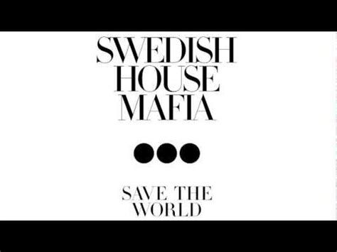 swedish house mafia save the world swedish house mafia save the world lyrics hot girls wallpaper