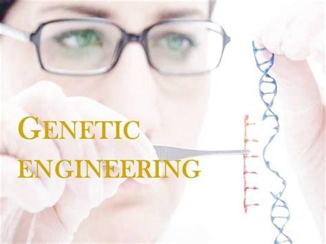 Genetic Engineering genetic engineering eligibility criteria genetic