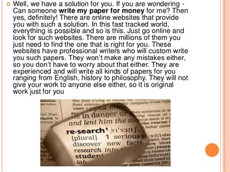 write my paper for money how to get someone to write my paper for money let us answer
