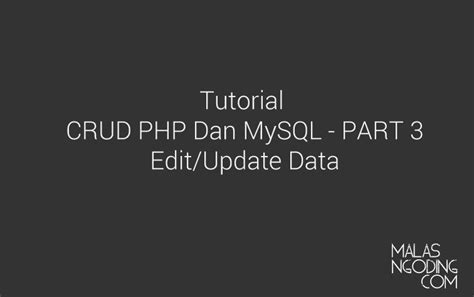 tutorial php dan javascript php crud archives malas ngoding