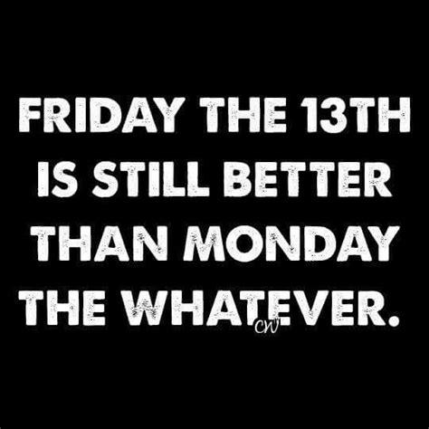 Funny Friday The 13th Meme - haha true funny pinterest mondays humor and funny