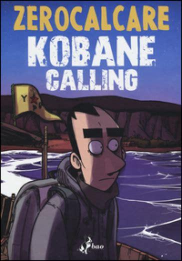 libro zerocalcare kobane calling kobane calling zerocalcare libro mondadori store