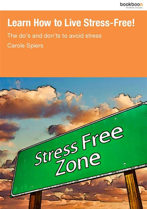how to a stress free learn how to live stress free the do s and don ts to avoid stress