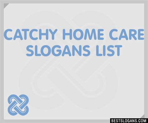 30 catchy home care slogans list taglines phrases