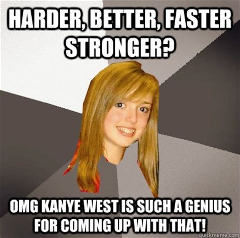 harder better faster stronger kanye west harder better faster stronger omg kanye west is such a