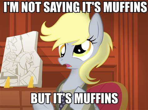 Derpy Memes - i m not saying it s muffins derpy hooves know your meme