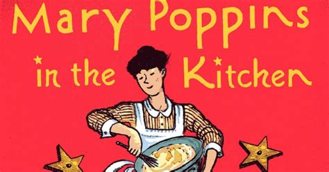 kitchen mary poppins mary poppins dying for chocolate mary poppins in the kitchen zodiac