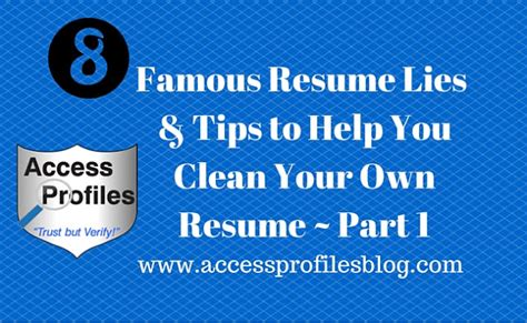 8 Tips To Help You Access Profiles Inc 8 Resume Lies Tips To Help