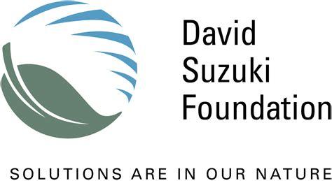 The Suzuki Foundation David Suzuki Foundation