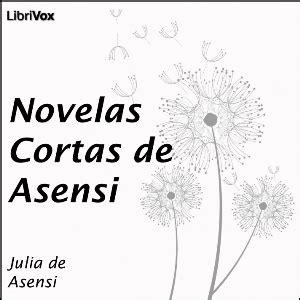 novelas cortas de asensi la listen to novelas cortas de asensi by de asensi at