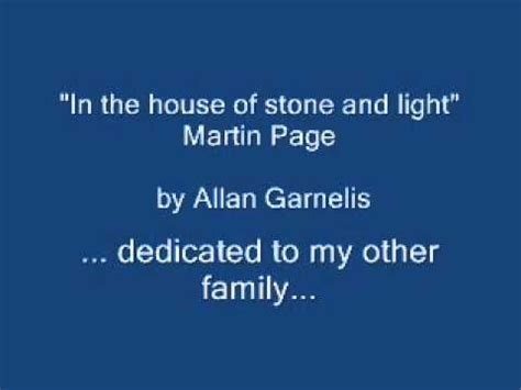 in the house of stone and light in the house of stone and light martin page by allan garnelis youtube
