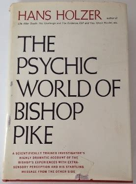 to the bishop books the psychic world of bishop pike by hans holzer reviews