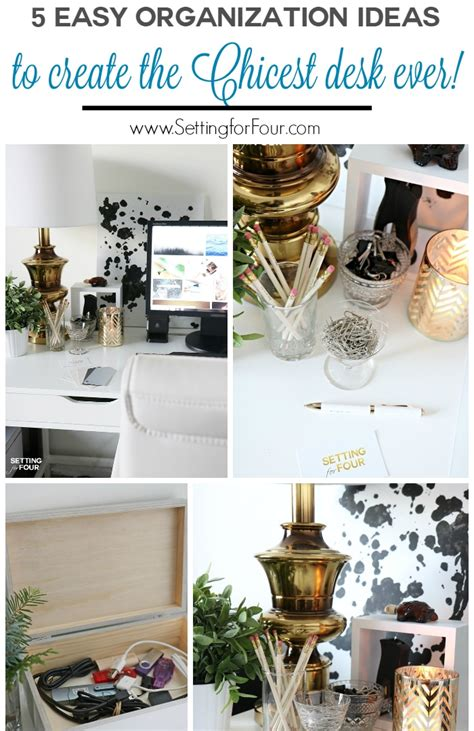 ideas easy 5 easy organization ideas to create the chicest desk