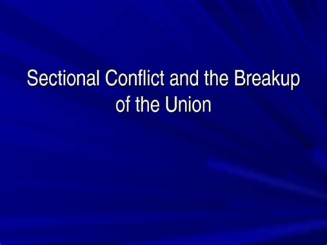 sectional conflict sectional conflict and the destruction of the union ppt