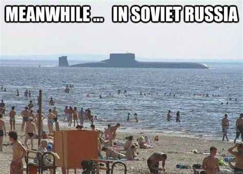 russian beach meanwhile in soviet russian beach in soviet russia know your meme