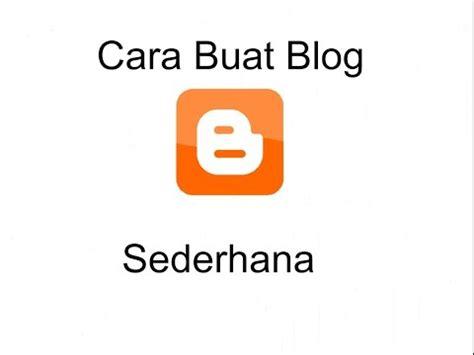 cara membuat blog gratis youtube bagaimana cara membuat blog dengan gratis dan simpel youtube