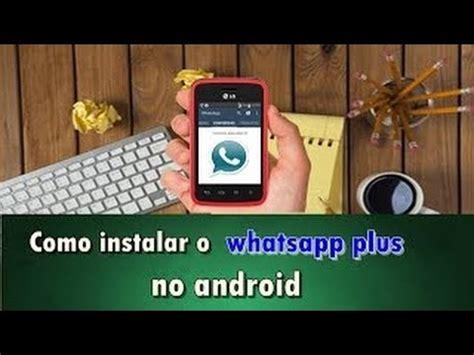 tutorial como instalar whatsapp plus como instalar o whatsapp plus no android youtube