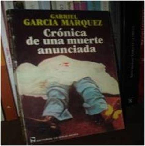 libro cronica de una muerte los libros que le 237 cr 243 nica de una muerte anunciada gabriel garc 237 a m 225 rquez