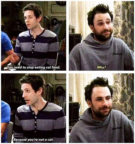 Its Always Sunny In Philadelphia Memes - dennis tells charlie to stop eating cat food on it s